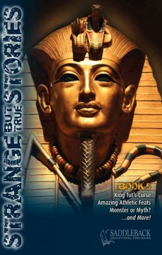 Strange but true stories. book 5, King Tut's curse, amazing athletic feats, monster or myth?-- and more!