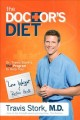 The Doctor's diet : Dr. Travis Stork's stat program to help you lose weight, restore optimal health, prevent disease, and add years to your life