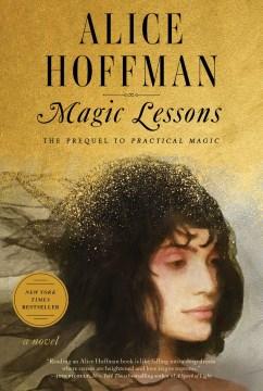 Magic lessons / The Prequel to Practical Magic