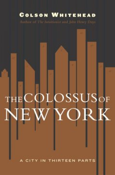 Cover art for The colossus of New York : a city in thirteen parts