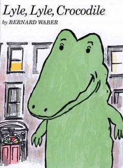 Cover art for Lyle, Lyle, crocodile.