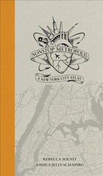 Cover art for Nonstop metropolis : a New York City atlas