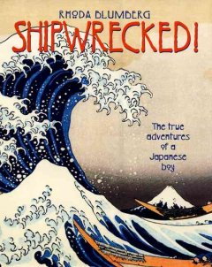 Shipwrecked! : the true adventures of a Japanese boy