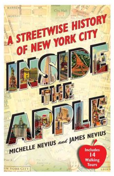 Cover art for Inside the Apple : a streetwise history of New York City