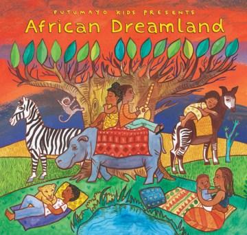 Putumayo Kids presents African dreamland