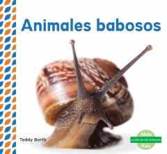 Cover art for ANIMALES BABOSOS = SLIMY ANIMALS.