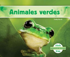 Cover art for ANIMALES VERDES = GREEN ANIMALS.