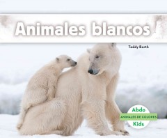 Cover art for ANIMALES BLANCOS = WHITE ANIMALS.