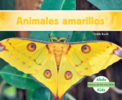Cover art for ANIMALES AMARILLOS = YELLOW ANIMALS.