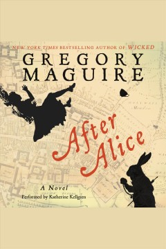Cover art for After Alice : a novel