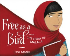 Cover art for Free as a bird : the story of Malala
