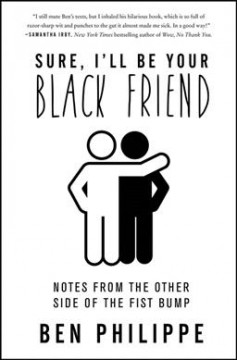 Cover art for Sure, I'll Be Your Black Friend : Essays