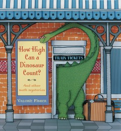 Cover art for How high can a dinosaur count? : and other math mysteries