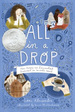 Cover art for All in a Drop : How Antony van Leeuwenhoek Discovered an Invisible World