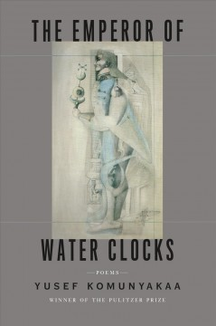 Cover art for The emperor of water clocks : poems