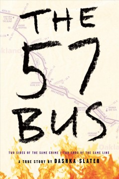 Cover art for The 57 bus : a true story of two teenagers and the crime that changed their lives