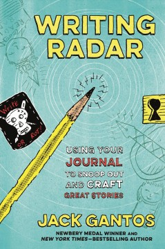 Cover art for Writing radar : using your journal to snoop out and craft great stories