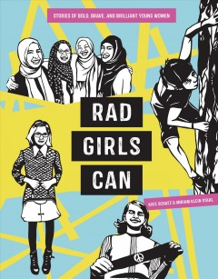 Cover art for Rad girls can : stories of bold, brave, and brilliant young women