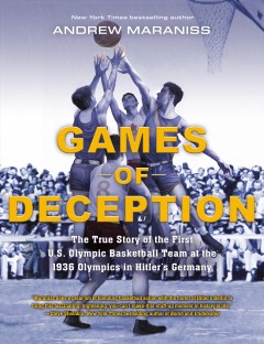 Cover art for Games of deception : the true story of the first U.S. Olympic basketball team at the 1936 Olympics in Hitler's Germany