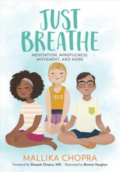 Cover art for Just Breathe : Meditation, Mindfulness, Movement, and More.