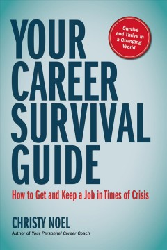 Cover art for Your career survival guide [electronic resource] : How to get and keep a job in times of crisis.
