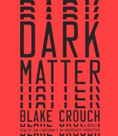 Cover art for Dark matter : a novel