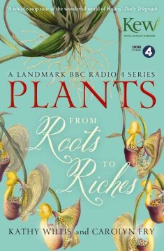 Plants : from roots to riches