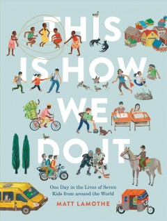 Cover art for This is how we do it : one day in the lives of seven kids from around the world