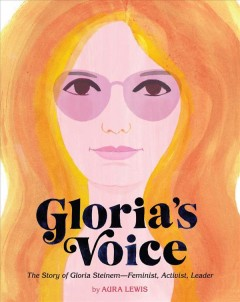 Cover art for Gloria's voice : the story of Gloria Steinem -- feminist, activist, leader