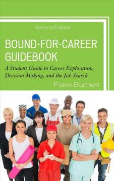 Cover art for Bound-for-career guidebook [electronic resource] : A student guide to career exploration, decision making, and the job search.