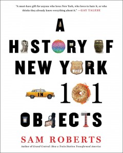 Cover art for A history of New York in 101 objects