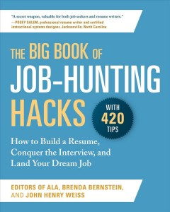 Cover art for The big book of job-hunting hacks [electronic resource] : How to build a résumé, conquer the interview, and land your dream job.