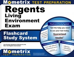 Cover art for Regents Living Environment Exam Flashcard Study System : Regents Test Practice Questions & Review for the New York Regents Examinations.