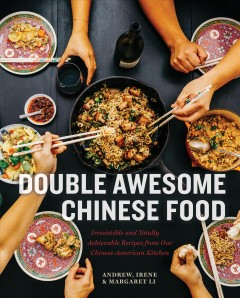 Family style : awesomely inventive recipes from our Chinese-American kitchen