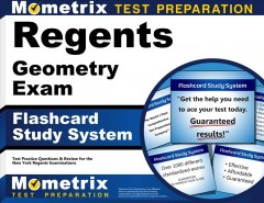 Cover art for Regents Geometry Exam Flashcard Study System : Regents Test Practice Questions & Review for the New York Regents Examinations.