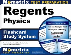 Cover art for Regents Physics Exam Flashcard Study System : Regents Test Practice Questions & Review for the New York Regents Examinations.