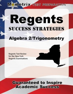 Cover art for Regents Success Strategies Algebra 2/Trigonometry Study Guide : Regents Test Review for the New York Regents Examinations.