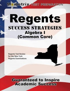 Cover art for Regents Success Strategies Algebra I (Common Core) Study Guide : Regents Test Review for the New York Regents Examinations.