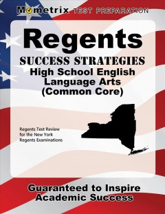 Cover art for Regents Success Strategies High School English Language Arts (Common Core) Study Guide : Regents Test Review for the New York Regents Examinations.