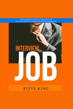Cover art for Job interview [electronic resource] : The complete job interview preparation and 70 tough job interview questions with winning answers.