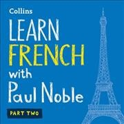 Learn French with Paul Noble. Part two