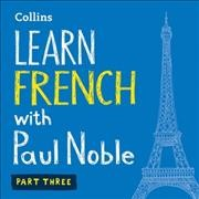 Learn French with Paul Noble. Part three