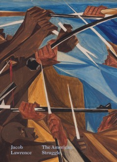 Jacob Lawrence : the American struggle