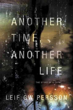 Another time, another life the story of a crime