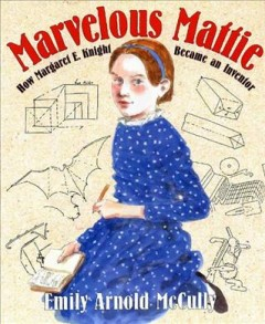 Book jacket for Marvelous Mattie : how Margaret E. Knight became an inventor