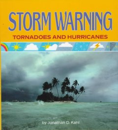 Book jacket for Storm warning : tornadoes and hurricanes