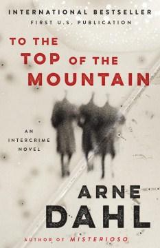 To the top of the mountain : an Intercrime novel
