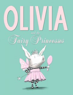 Book jacket for Olivia and the fairy princesses