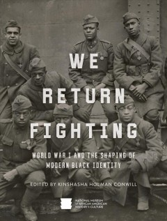 We return fighting : World War I and the shaping of modern Black identity
