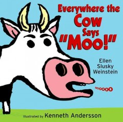 Book Cover: Everywhere the cow says moo